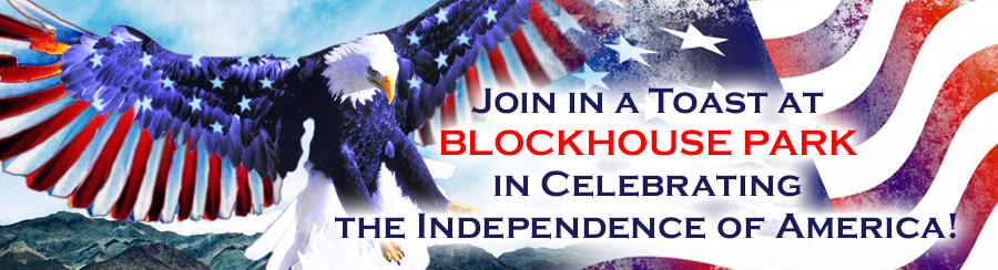 Toast the Independence of America! @ Blockhouse Park
